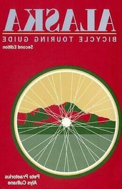 Alaska Bicycle Touring Guide : Including Parts of the Yukon