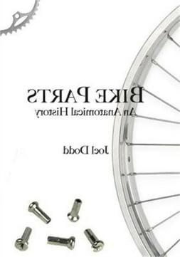 Bike Parts: An Anatomical History