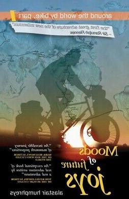 Moods of Future Joys - Around the world by bike Part 1