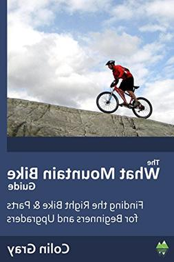 "The ""What Mountain Bike"" Guide: Finding the Right Bike & Par"